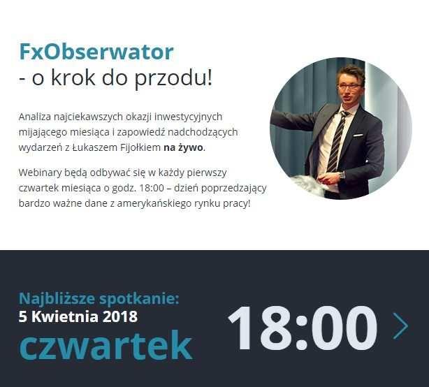 FxObserwator z Łukaszem Fijołkiem   dzisiaj o 18:00 LIVE!